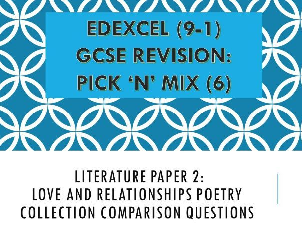 Edexcel Pick n Mix Literature Paper 2: Love and Relationships Poetry Comparison Questions