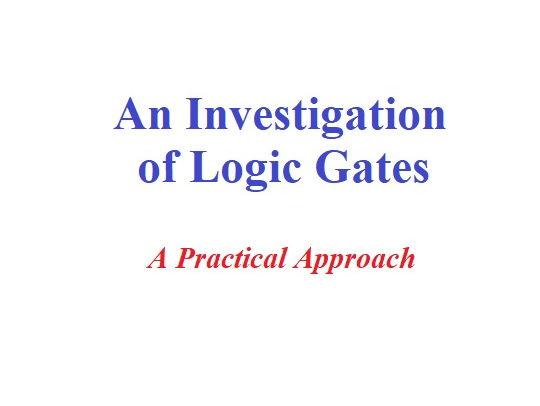 An Investigation of Logic Gates