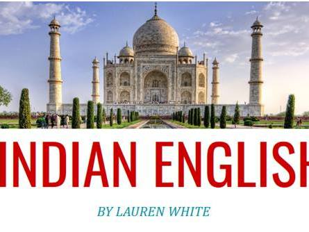 World Englishes Case Study Presentation: Indian English, or Hinglish