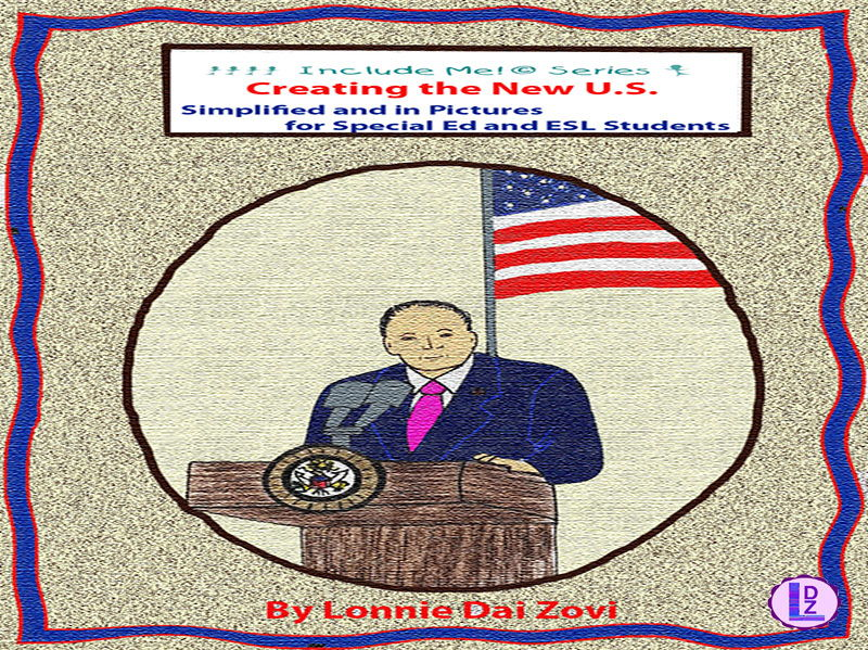 Creating the New U.S in Pictures for Differentiating Instruction, Special Ed., ELL and ESL Students