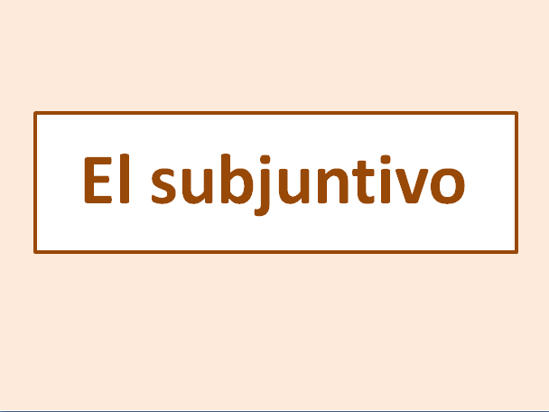 Spanish A level Grammar El Subjuntivo and tests