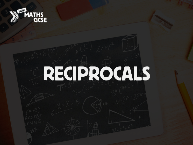 Reciprocals - Complete Lesson