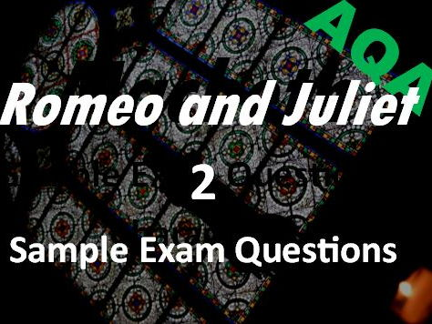 Romeo and Juliet Revision: 2 Sample AQA Exam Questions