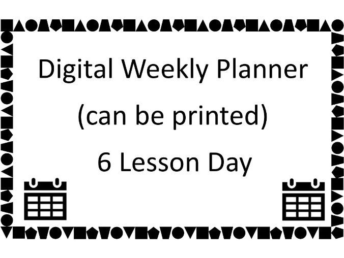 Digital Teacher Planner - 6 Lesson Day with One or Two Week Timetable