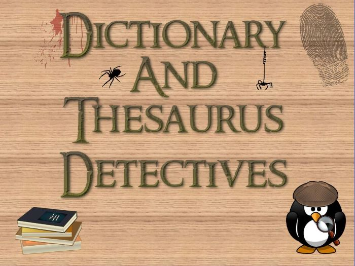KS2: Dictionary and Thesaurus Detectives (5 lesson Unit of Work)