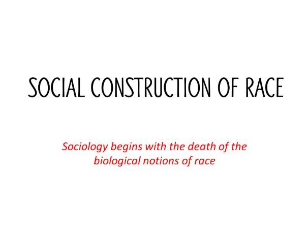 Assembly: Social construction of race