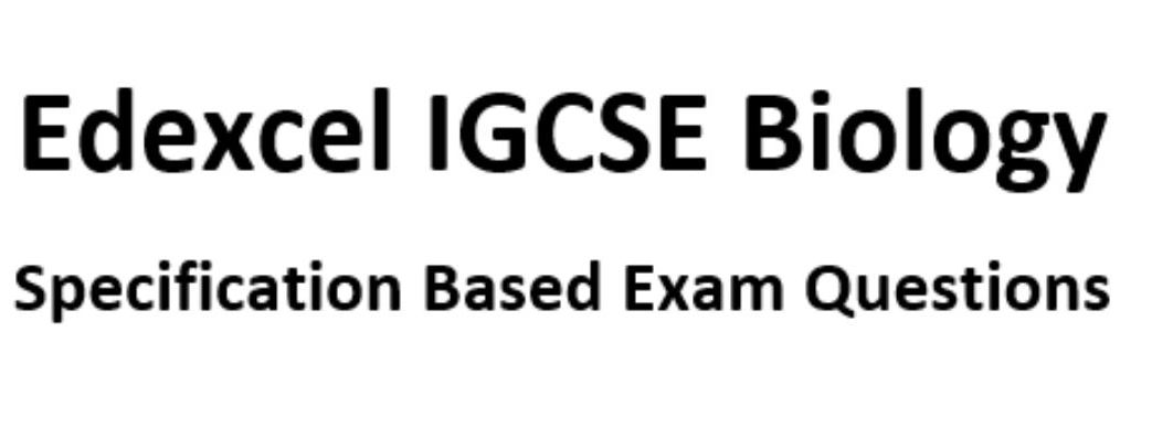 9-1 Edexcel IGCSE Biology specification based exam questions