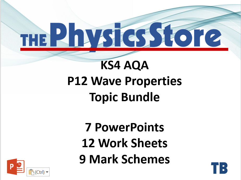 KS4 GCSE Physics AQA P12 Wave Properties Topic - 7 PPTs, 12 WS and 9 MS Bundle