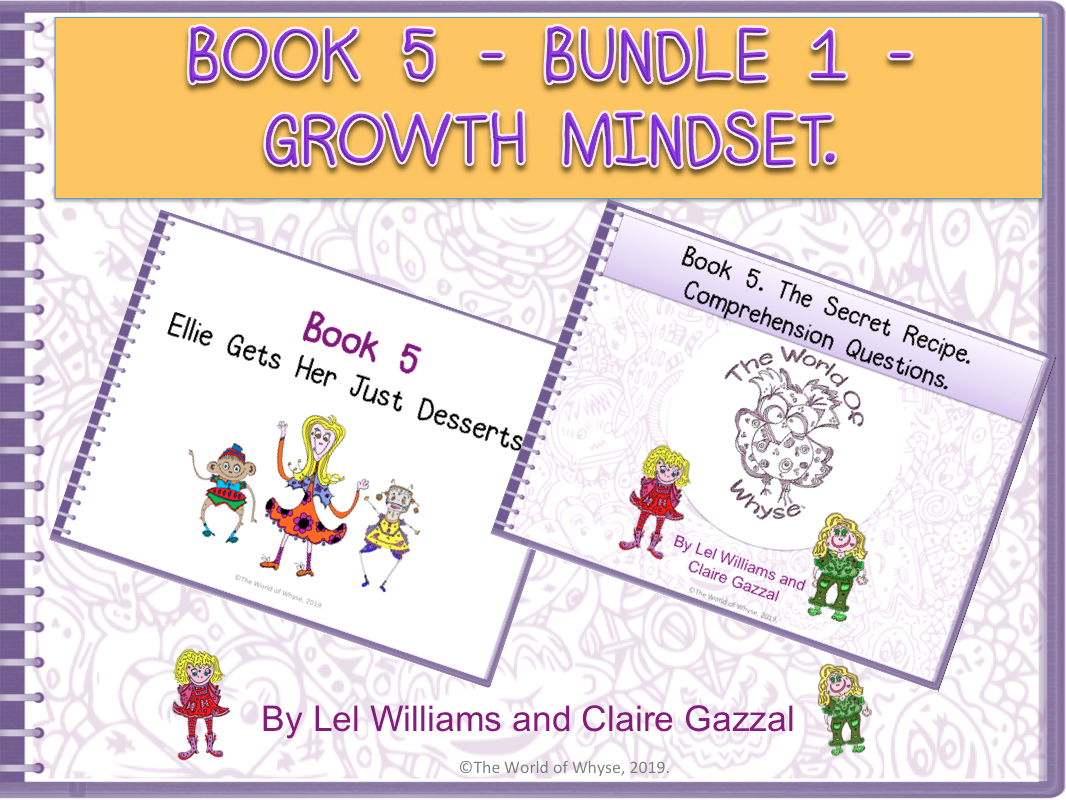 Book 5 - Bundle 1 - Growth Mindset – Ellie Gets Her Just Desserts & Comprehension Question Pack by The World Of Whyse.