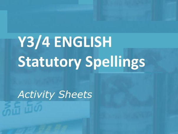 Y3/4  English: Statutory Spellings. 50 activity sheets.