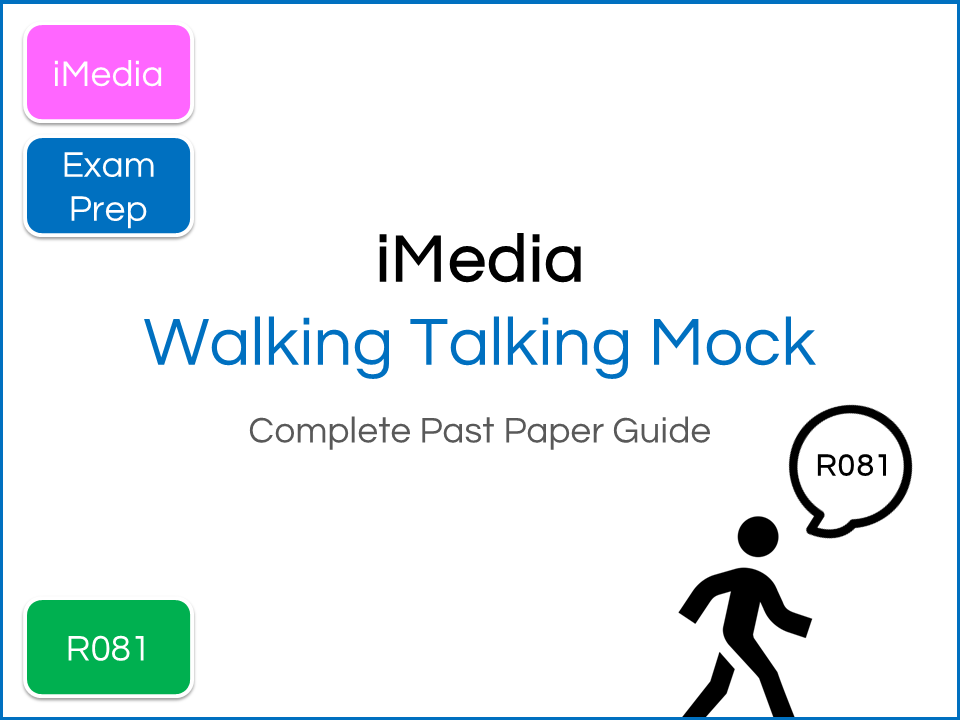 iMedia R081 Exam Preparation Walking Talking Mock ( Showing a Complete Paper)