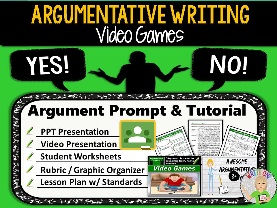 Argumentative Writing Lesson / Prompt – Digital Resource – Video Games – High School