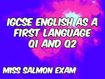 CIE English a First Language: Question 1 & 2 (Miss Salmon)