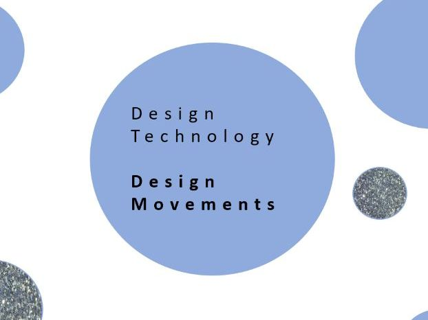 Design Technology | Design Movements PPT and Activities