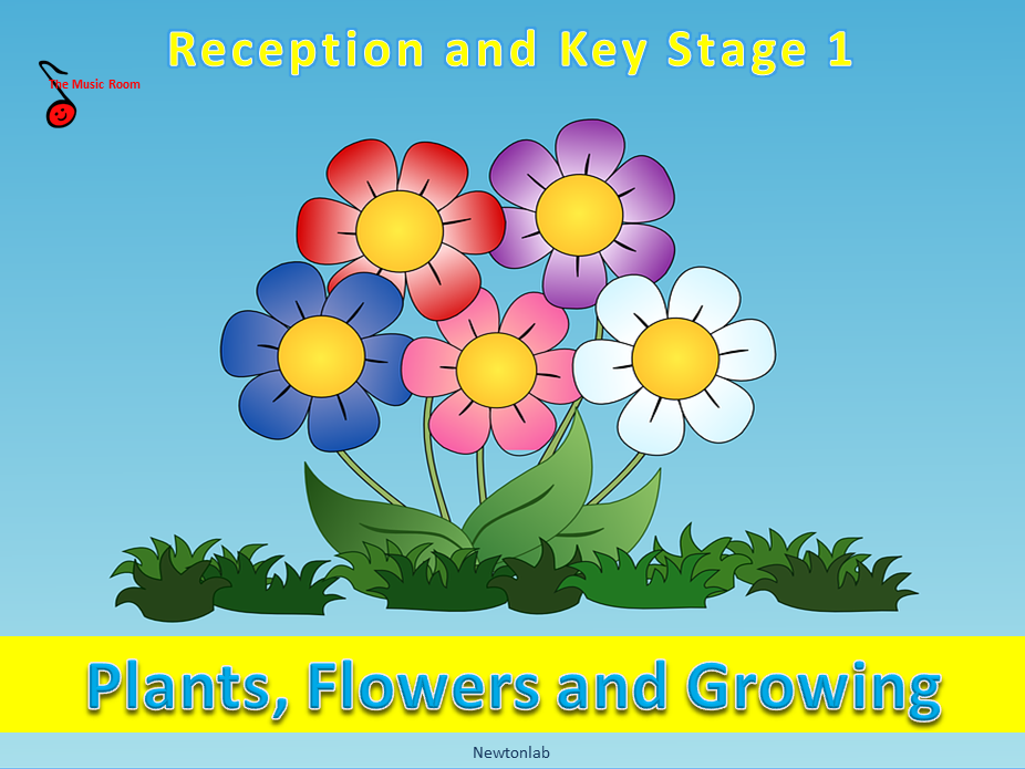 Plants, Flowers and Growing - Musical Activities - Reception and Key Stage 1