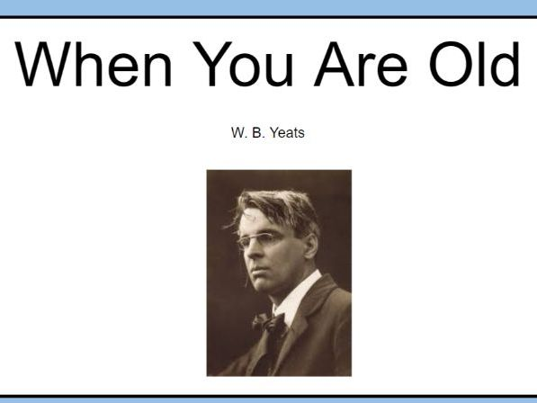 CCEA GCSE Relationships Poetry: WB Yeats - When You are Old