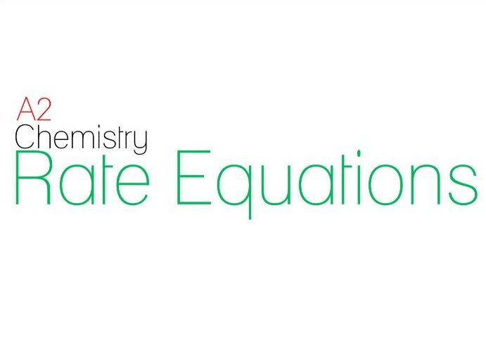 A Level Chemistry - Rate Equations (AQA 3.1.9)