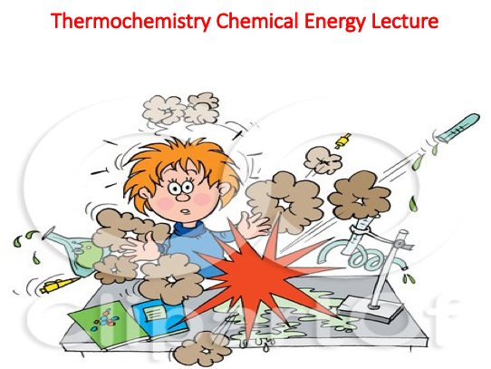 Thermochemistry Chemical Energy Lecture (Chemistry)