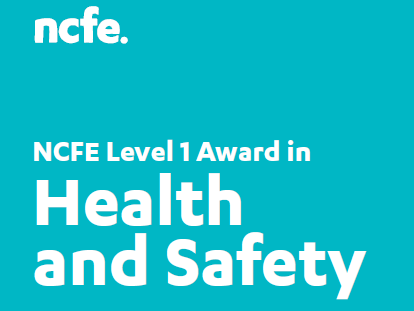 NCFE LEVEL 1 AWARD IN HEALTH AND SAFETY AWARENESS (600/5207/7)