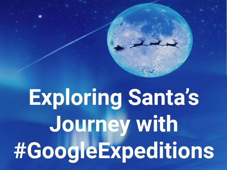 Exploring Santa's Journey with #GoogleExpedition