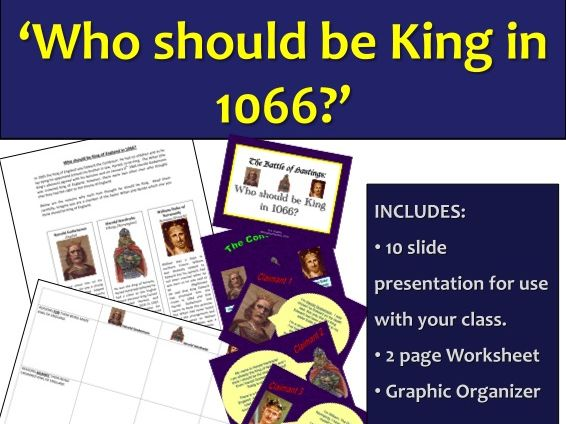 Who should be King in 1066? The Battle of Hastings.