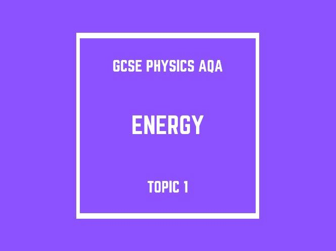 GCSE Physics AQA Topic 1: Energy