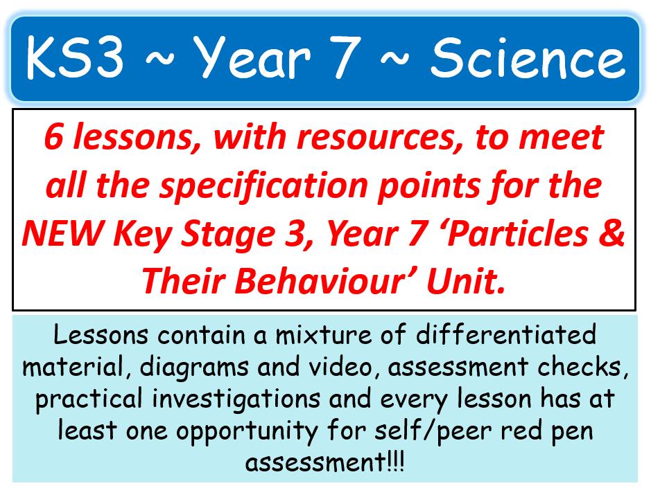 NEW KS3 ~ Year 7 ~ C1 Particles & Their Behaviour