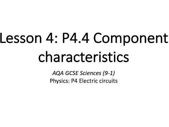 P4.4 Component characteristics