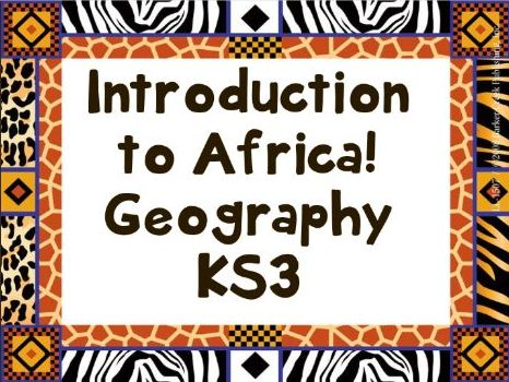 Introduction to Africa- Geography KS3 SoW Geog 1