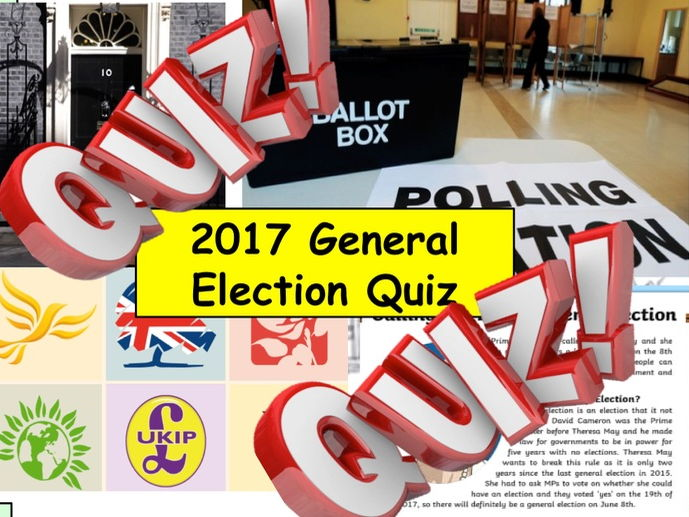 2017 UK General Election Campaign Quiz - 7 rounds and over 40 Questions End of Term Quiz