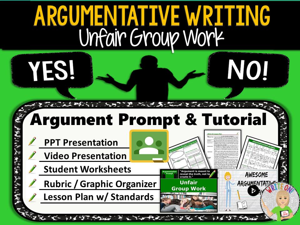 Argumentative Writing Lesson / Prompt – Digital Resource – Unfair Group Work – High School