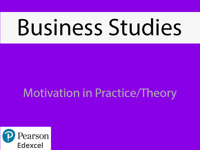 Business: Motivation in Practice/Theory Powerpoint (NEW SPEC) - Edexcel