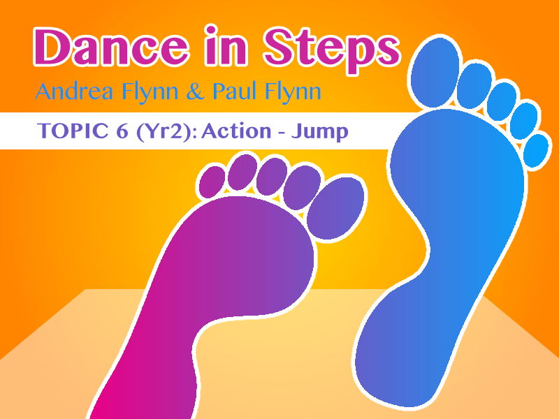 Dance In Steps - Topic 6 (Yr2) - Action - Jump