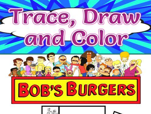 Trace, Draw and Color Bob's Burger