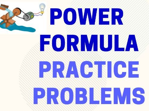 Power Formula Practice Problems Using P=W/t