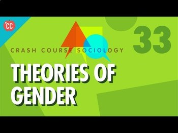Crash Course Sociology E#33 Theories of Gender  Questions & Key