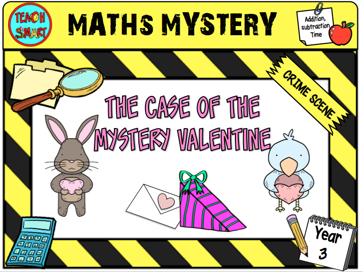 Maths Mystery The Case of the Mystery Valentine Year 3