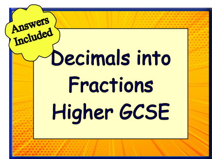 Decimals Into Fractions For Higher Level GCSE