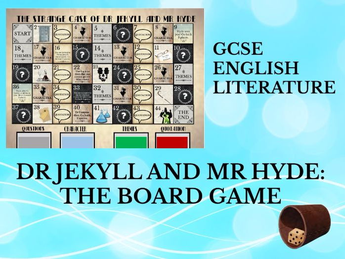 Dr JEKYLL AND MR HYDE: THE BOARD GAME. GCSE ENGLISH LITERATURE