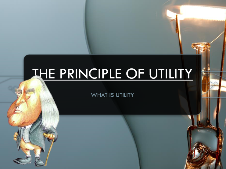 Utilitarianism - Intro and Bentham