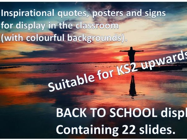Inspirational Quotes and Posters for Back to School Classroom Displays