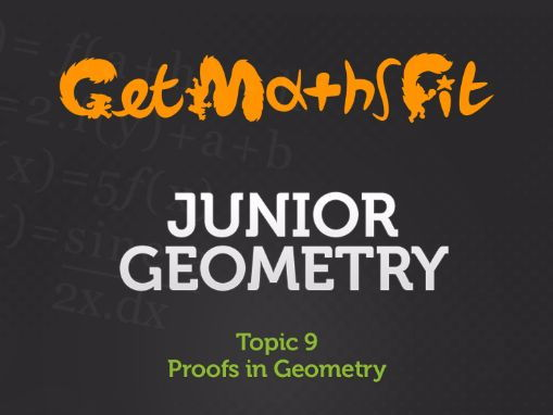 Proofs in Geometry (Topic 9): Series of lessons, exercises & solutions.