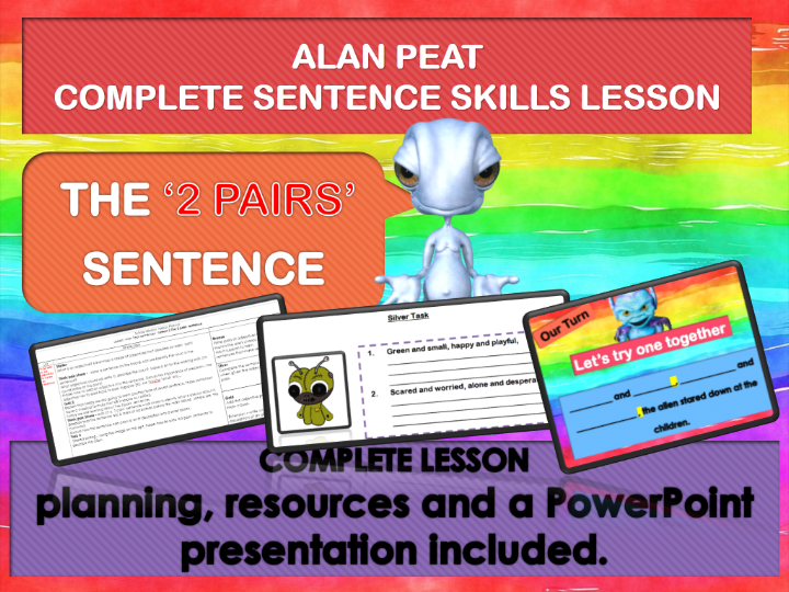 2 PAIRS  SENTENCES COMPLETE LESSON (ALAN PEAT) KS2