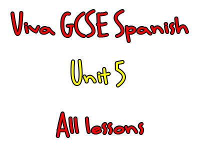 Viva Higher GCSE Spanish - Unit 5