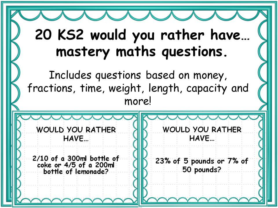 20 ks2  - would you rather have? questions maths mastery