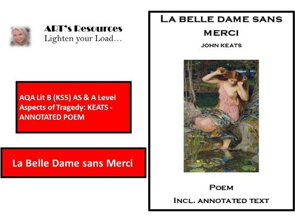 HOME LEARNING/ AQA Lit B (KS5) AS & A Level AOT - KEATS  - ANNOTATED  POEM - LA BELLE DAME SANS ...