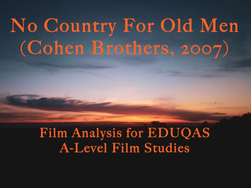 No Country For Old Men Analysis (A-Level Film & Media Studies)