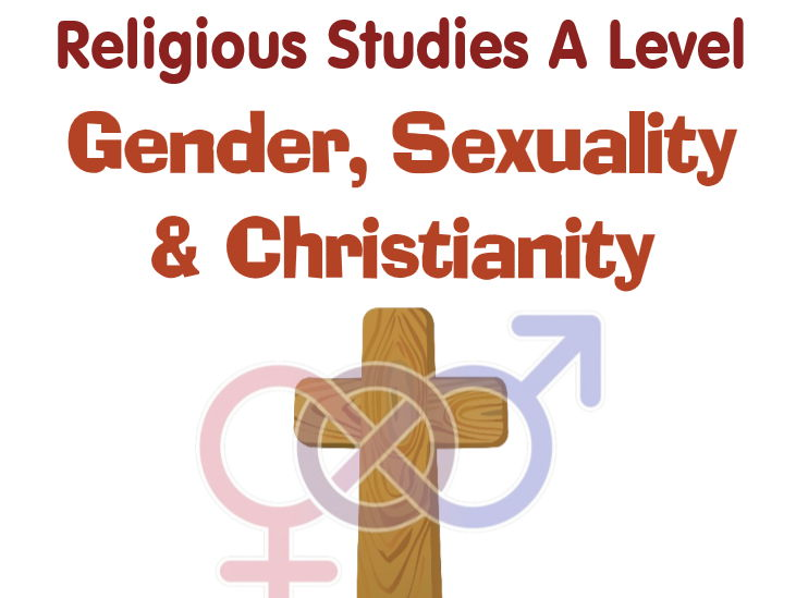 Religious Studies: Gender, Sexuality & Christianity - Reading/Work Pack