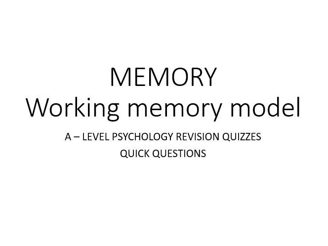 Psychology - Memory - Working Memory Model QUIZ (1/3)