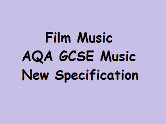 Film Music AQA GCSE New Specification Powerpoint and Homework/Class Task